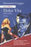 Simonetta Greggio - Dolce Vita 1959-1979.