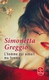 Simonetta Greggio - L'homme qui aimait ma femme.