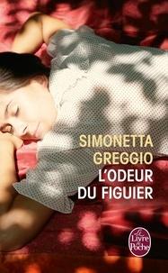 Simonetta Greggio - L'Odeur du figuier.