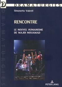 Simonetta Valenti - Rencontre - Le nouvel humanisme de Wajdi Mouawad.