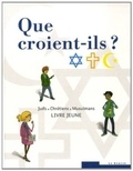 Simonne Bakchine Dumont et Dana Hussein Qurie - Que croient-ils ? - Livre jeune.
