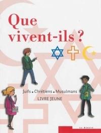 Deedr.fr Que vivent-ils ? Juifs, chrétiens, musulmans - Livre jeune Image