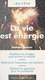 Simonne Brousse et Laurence FRITSCH - La vie est énergie.