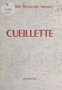 Simonne Pellecuer-Minard - Cueillette.