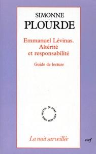 Simonne Plourde - Emmanuel Lévinas, altérité et responsabilité - Guide de lecture.