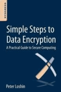 Simple Steps to Data Encryption - A Practical Guide to Secure Computing.