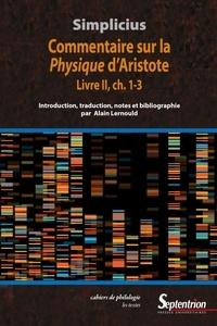 Simplicius - Commentaire sur la Physique d'Aristote, Livre II, ch. 1-3.