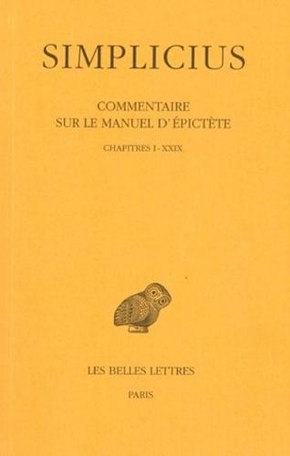 Simplicius - Commentaire sur le Manuel d'Epictète - Tome 1, Chapitres I à XXIV.
