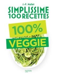 Simplissime 100 recettes : 100% Veggie.