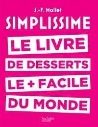 Simplissime - Desserts - Le livre de desserts le + facile du monde.