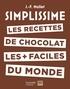 Simplissime  Les recettes de chocolat les + faciles du monde.