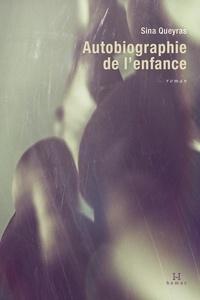 Sina Queyras et Hélène Rioux - Autobiographie de l'enfance.