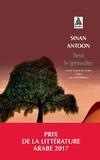Sinan Antoon - Seul le grenadier.
