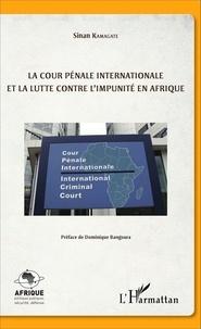 Sinan Kamagate - La cour pénale internationale et la lutte contre l'impunité en Afrique.