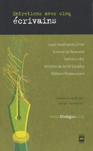 Sinclair Dumontais - Entretiens avec cinq écrivains - Céline, Beauvoir, Guitry, Saint Exupéry, Shakespeare.