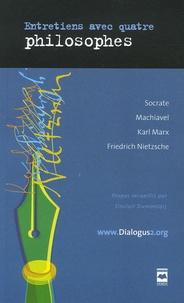 Sinclair Dumontais - Entretiens avec quatre philosophes - Socrate, Machiavel, Karl Marx, Friedrich Nietzsche.