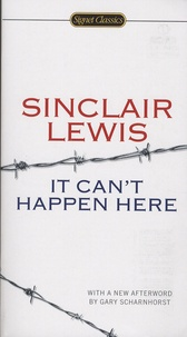 Sinclair Lewis - It Can't Happen Here.