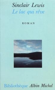 Sinclair Lewis - Le lac qui rêve.