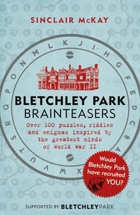 Sinclair Mckay - Bletchley Park Brainteasers - The biggest selling quiz book of 2017.