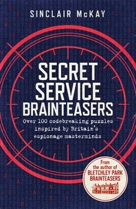 Sinclair Mckay - Secret Service Brainteasers - Do you have what it takes to be a spy?.
