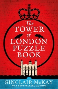Sinclair Mckay - The Tower of London Puzzle Book.