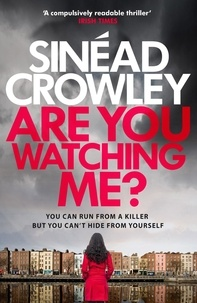 Sinéad Crowley - Are You Watching Me? - DS Claire Boyle 2: a totally gripping story of obsession with a chilling twist.