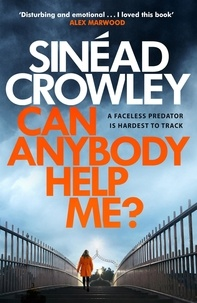 Sinéad Crowley - Can Anybody Help Me? - DS Claire Boyle 1: a completely gripping thriller that will have you hooked.