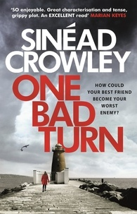 Sinéad Crowley - One Bad Turn - DS Claire Boyle 3: a gripping thriller with a jaw-dropping twist.