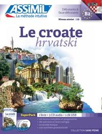Superpack le Croate B2, débutants & faux débutants- Avec une clé USB - Sineva Béné Katunaric pdf epub