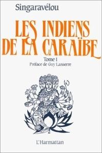 Singaravélou - Les Indiens de la Caraïbe - Tome 1.