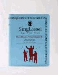 Singliesel 04 - Die schönsten Geburtstagslieder - Singen - Erleben - Erinnern. Ein Mitsing- und Erlebnis-Buch für demenzkranke Menschen - mit Soundchip.