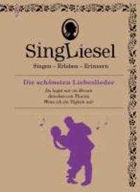 Singliesel 05 - Die schönsten Liebeslieder - Singen - Erleben - Erinnern. Ein Mitsing- und Erlebnis-Buch für demenzkranke Menschen - mit Soundchip.