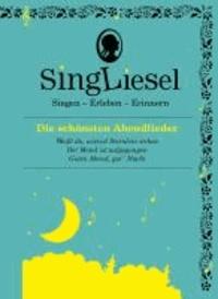 Singliesel 06 - Die schönsten Abendlieder - Singen - Erleben - Erinnern. Ein Mitsing- und Erlebnis-Buch für demenzkranke Menschen - mit Soundchip.