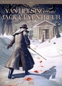 Sinisa Radovic et Jacques Lamontagne - Van Helsing contre Jack l'éventreur Tome 1 : Tu as vu le diable.