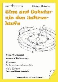 Sinn und Geheimnis des Jahreslaufs - Vom Werdeziel unseres Weltentags - Pyrmont - Die existenzielle Bürgerschaft - Jahres-Aus-und-Einblicke.