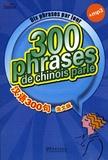 Sinolingua - 300 phrases de chinois parlé - Dix phrases par jour. 1 CD audio