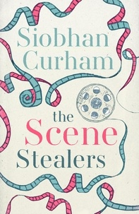 Siobhan Curham - The Scene Stealers.