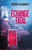 Siobhan MacDonald et Siobhan MacDonald - Échange Fatal.