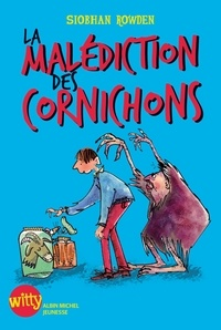 Siobhan Rowden - La malédiction des cornichons.