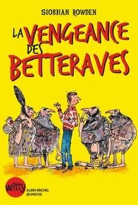 Siobhan Rowden - La Vengeance des betteraves - La Malédiction des cornichons - tome 2.