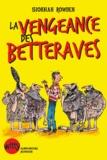 Siobhan Rowden - La vengeance des Betteraves.