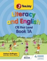 Siobhan Skeffington - TeeJay Literacy and English CfE First Level Book 1A.