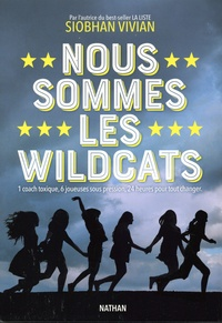 Siobhan Vivian - Nous sommes les Wildcats.