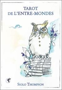 Siolo Thompson - Tarot de l'Entre-Mondes - Avec un tarot de 78 cartes.