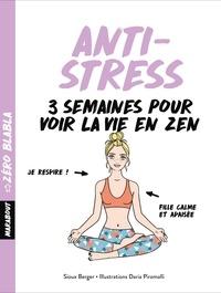 Téléchargement de manuels scolaires en pdf Anti-stress  - 3 semaines pour voir la vie en zen 9782501126731 par Sioux Berger