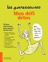 Sioux Berger - Les Paresseuses : mon défi détox - 30 jours anti-toxines pour rayonner de bien-être.