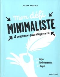 Sioux Berger - Mon défi minimaliste - 30 jours pour alléger sa vie.