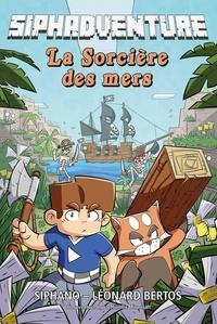 Siphano et Léonard Bertos - Siphadventure Tome 1 : La Sorcière des mers.