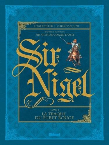 Sir Nigel - Tome 02. La traque du Furet Rouge