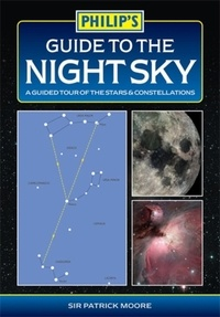 Sir Patrick Moore - Philip's Guide to the Night Sky - A guided tour of the stars and constellations.